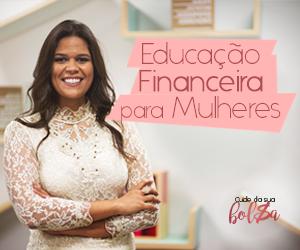 EDUCAÇÃO FINANCEIRA PARA MULHERES - CLIQUE AQUI !!!